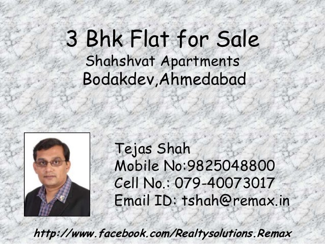 3 Bhk Flat for Sale Shahshvat Apartments  Bodakdev,Ahmedabad  Tejas Shah Mobile No:9825048800 Cell No.: 079-40073017 Email...