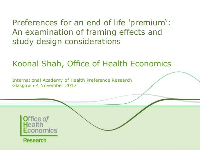 Koonal Shah, Office of Health Economics International Academy of Health Preference Research Glasgow  4 November 2017 Pref...