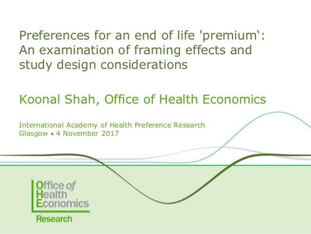 Koonal Shah, Office of Health Economics International Academy of Health Preference Research Glasgow  4 November 2017 Pref...