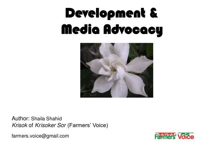 Development & Media Advocacy<br />Author: ShailaShahid<br />Krisok of KrisokerSor(Farmers' Voice)<br />farmers.voice@gmail...