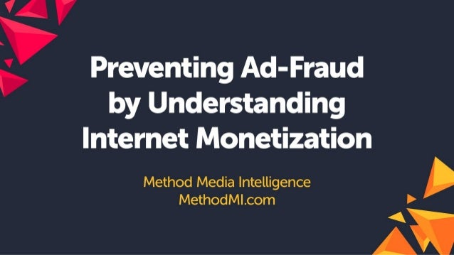 Shailin dhar – Fighting Ad-Fraud: Understanding Monetization of the Internet