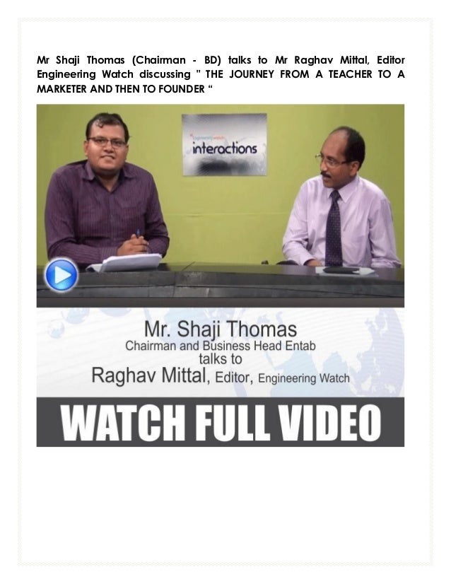 "Mr Shaji Thomas (Chairman - BD) talks to Mr Raghav Mittal, Editor Engineering Watch discussing "" THE JOURNEY FROM A TEACHE..."