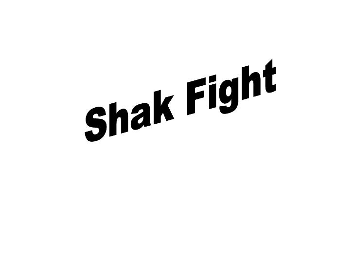 Shak Fight