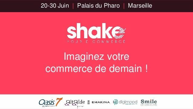 20-30 Juin | Palais du Pharo | Marseille Imaginez votre commerce de demain !
