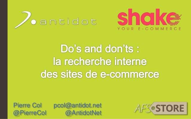 Pierre Col pcol@antidot.net @PierreCol @AntidotNet