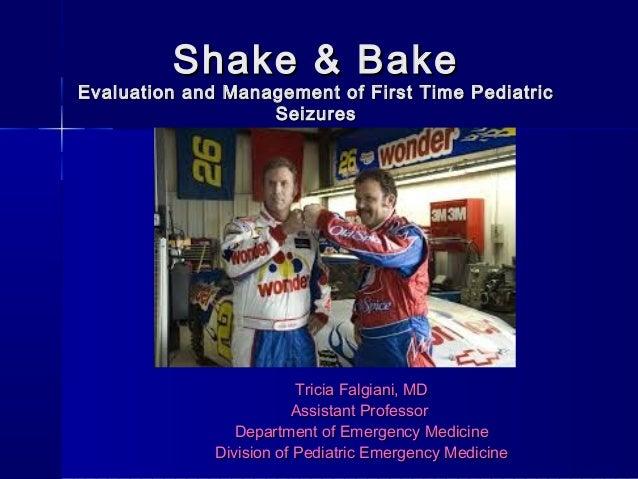 Shake & BakeShake & Bake Evaluation and Management of First Time PediatricEvaluation and Management of First Time Pediatri...