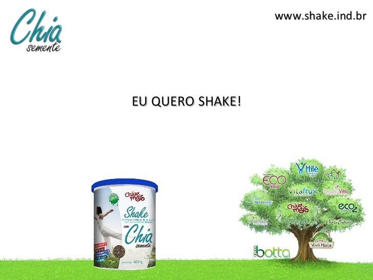 www.shake.ind.brEU QUERO SHAKE!