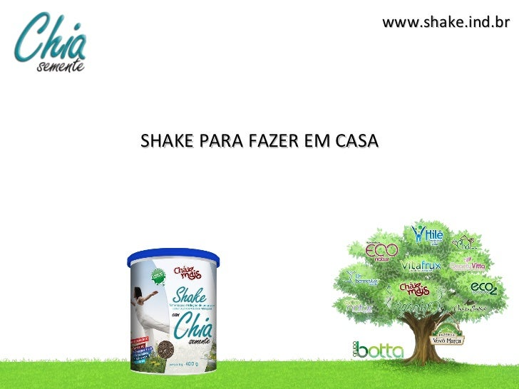 www.shake.ind.brSHAKE PARA FAZER EM CASA