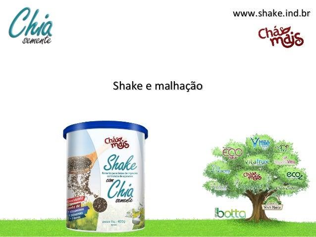 www.shake.ind.brShake e malhação