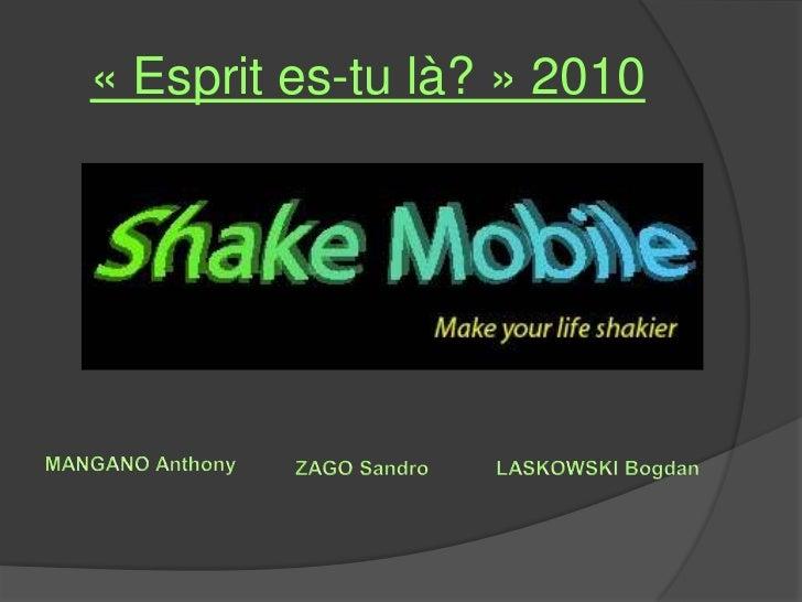 « Esprit es-tu là? » 2010