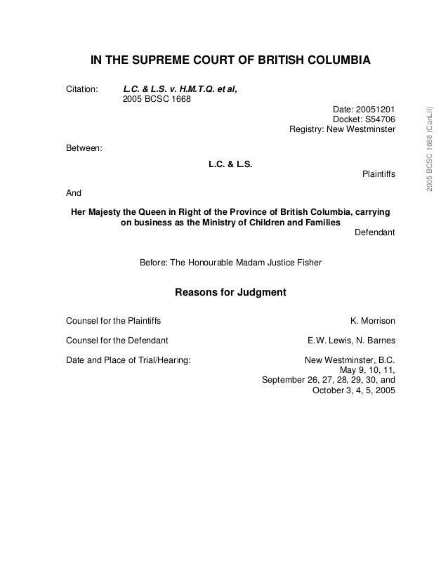 IN THE SUPREME COURT OF BRITISH COLUMBIACitation:      L.C. & L.S. v. H.M.T.Q. et al,               2005 BCSC 1668        ...