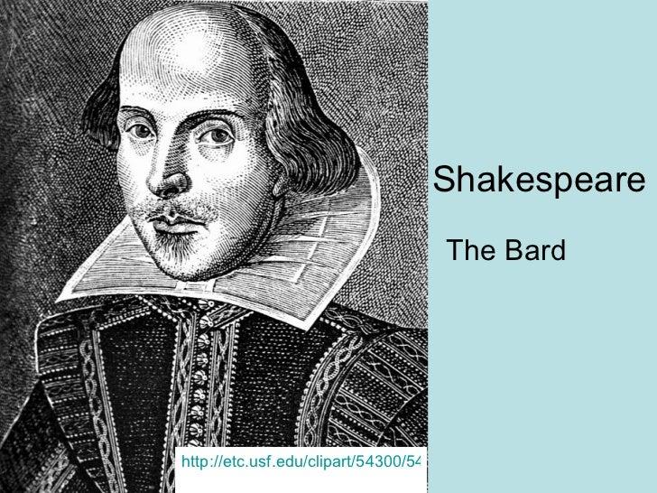 Shakespeare The Bard http://etc.usf.edu/clipart/54300/54306/54306_shakespeare.htm