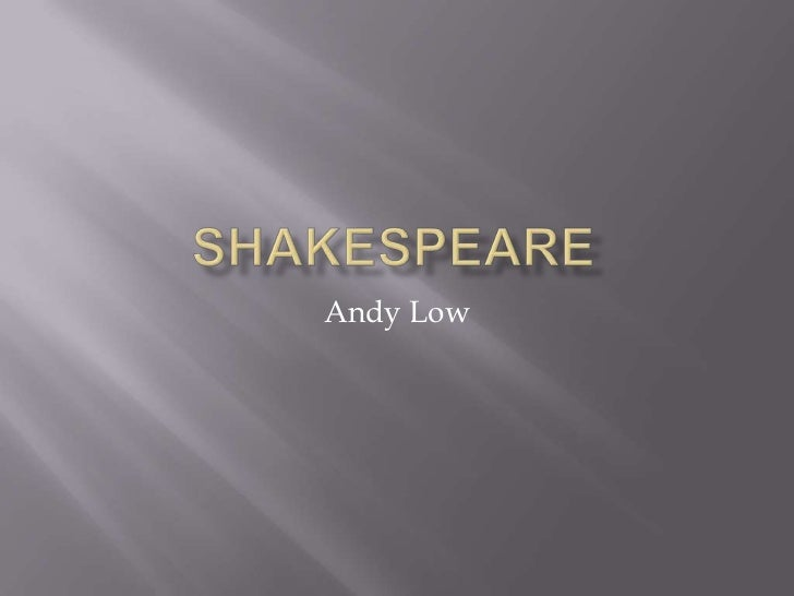 Shakespeare<br />Andy Low<br />