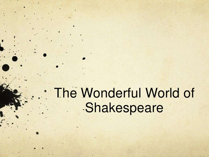 The Wonderful World of    Shakespeare