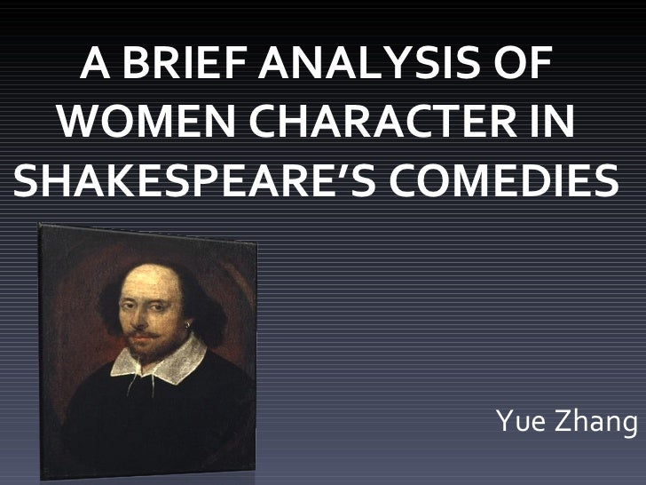 Yue Zhang A BRIEF ANALYSIS OF WOMEN CHARACTER IN SHAKESPEARE'S COMEDIES