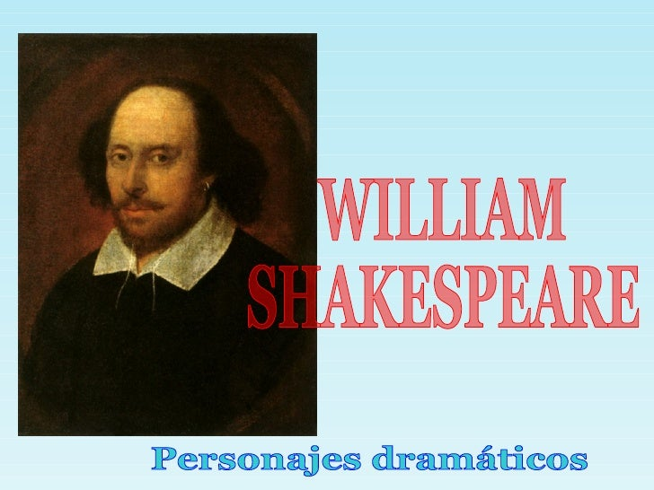 Personajes dramáticos WILLIAM  SHAKESPEARE