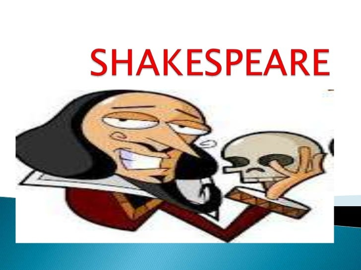    He is the greatest English poet and dramatist    in the world   He was born in April, 23rd 1564 in Stratford –    upo...
