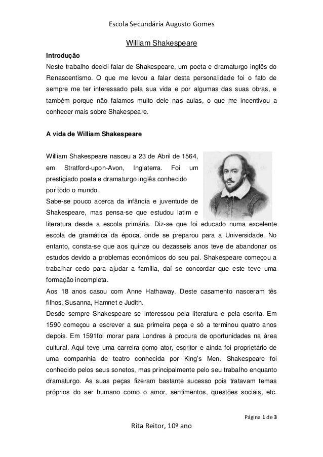 Escola Secundária Augusto GomesPágina 1 de 3Rita Reitor, 10º anoWilliam ShakespeareIntroduçãoNeste trabalho decidi falar d...