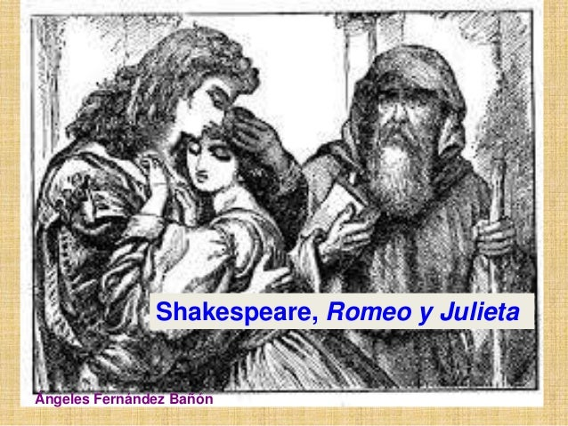 Shakespeare, Romeo y Julieta  Ángeles Fernández Bañón