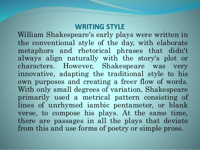 What kind of poetry styles did William Shakespeare write?