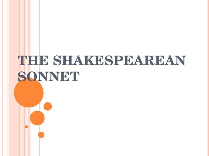 THE SHAKESPEAREAN SONNET