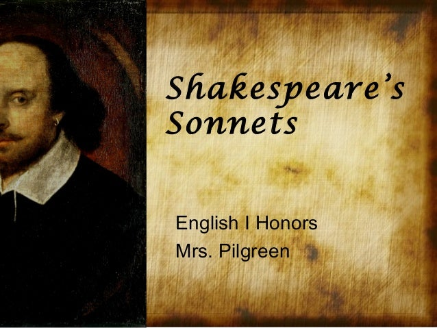 Shakespeare's Sonnets English I Honors Mrs. Pilgreen