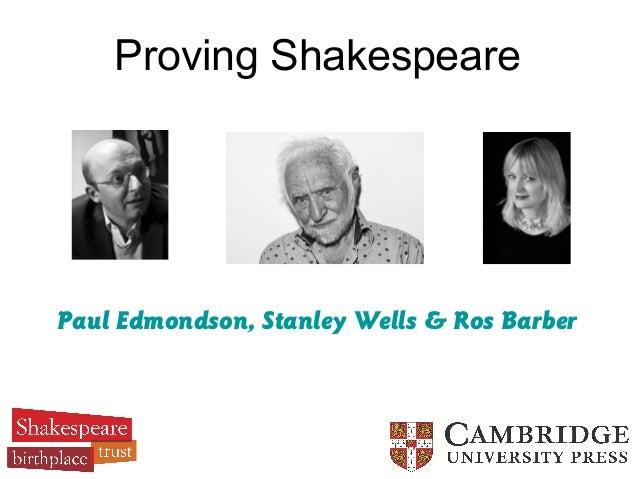 Proving ShakespearePaul Edmondson, Stanley Wells & Ros Barber
