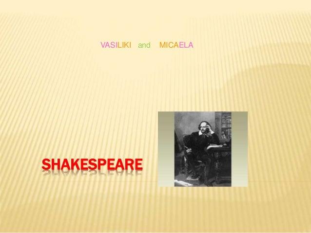 SHAKESPEARE VASILIKI and MICAELA