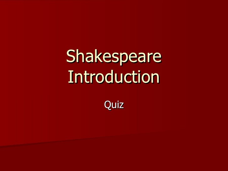 Shakespeare Introduction Quiz