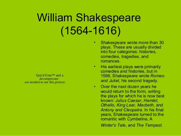 shakespeare power point William shakespeare 1558 - 1616 all the world's a stage, and all the men and women merely players they have their exits and their entrances, and one man in his time plays many parts, his acts being seven ages jacques, from as you like it, act 2, scene 7, 139-143 slideshow 2172595.