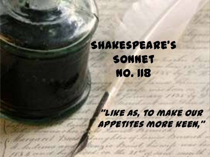 """Shakespeare's   Sonnet    No. 118 """"Like as, to make our appetites more keen,"""""""
