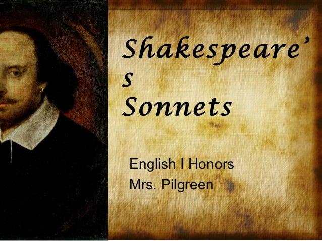 Shakespeare'sSonnetsEnglish I HonorsMrs. Pilgreen