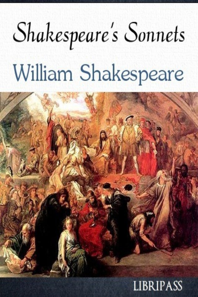 Shakespeare's Sonnets William Shakespeare Strictly for personal use, do not use this file for commercial purposes. If you ...