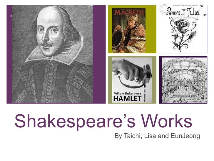Shakespeare's Works<br />By Taichi, Lisa and EunJeong<br />
