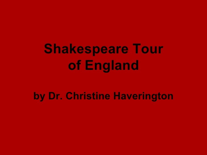 Shakespeare Tour     of Englandby Dr. Christine Haverington