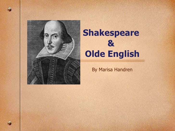 Shakespeare  &  Olde English By Marisa Handren
