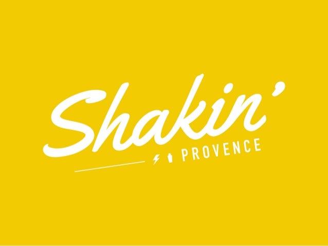 Shakin' Provence - Presentation