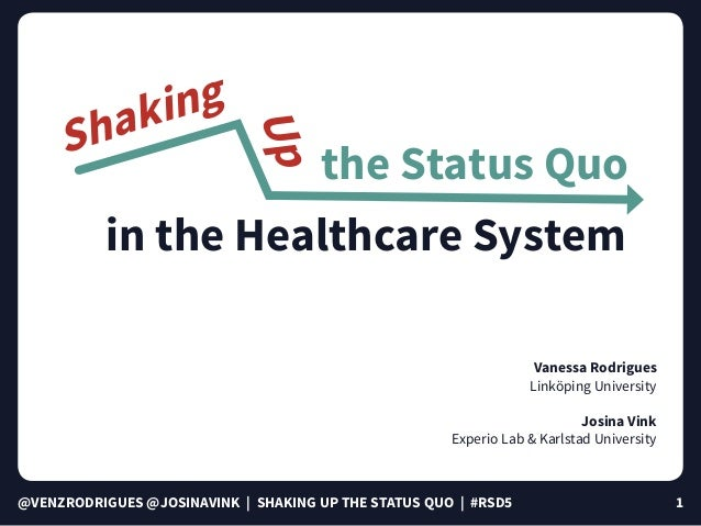@VENZRODRIGUES @JOSINAVINK | SHAKING UP THE STATUS QUO | #RSD5 1 Shaking Vanessa Rodrigues Linköping University Josina Vin...