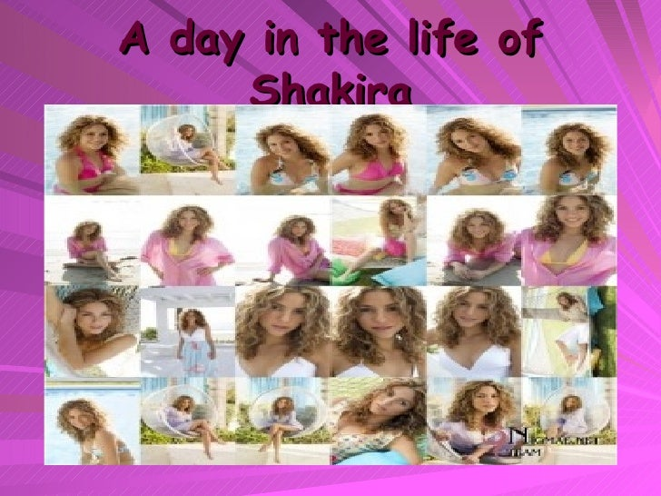 A day in the life of Shakira