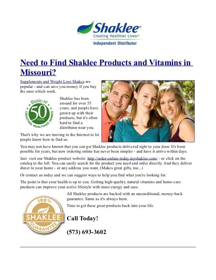 Need to Find Shaklee Products and Vitamins inMissouri?Supplements and Weight Loss Shakes arepopular - and can save you mon...