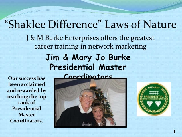 """Shaklee Difference"" Laws of Nature J & M Burke Enterprises offers the greatest career training in network marketing Jim &..."