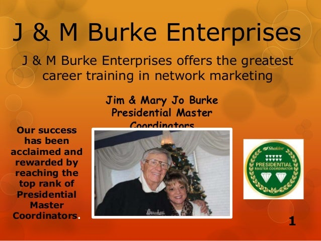 J & M Burke Enterprises Jim & Mary Jo Burke Presidential Master Coordinators J & M Burke Enterprises offers the greatest c...