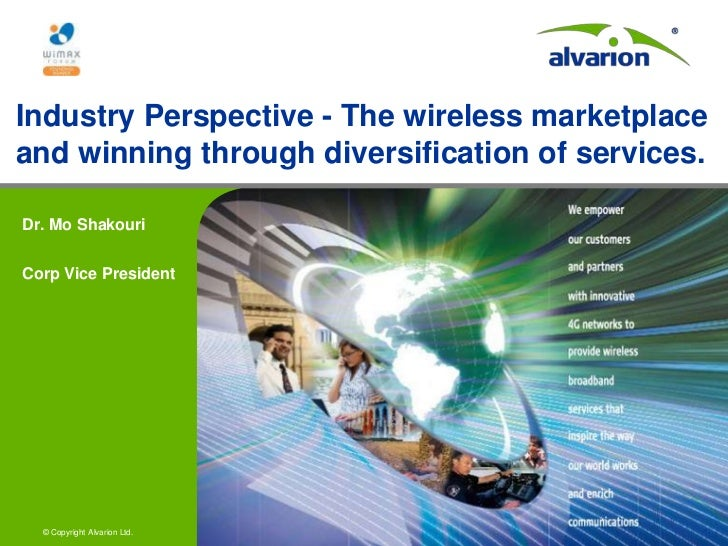 Industry Perspective - The wireless marketplace and winning through diversification of services.<br />Dr. Mo Shakouri<br /...