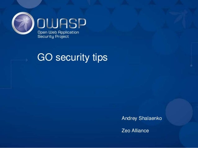 GO security tips Andrey Shalaenko Zeo Alliance
