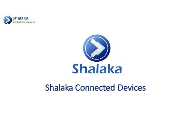 ShalakaConnectedDevices AShalakaTechnologiesPvtLtdCompany