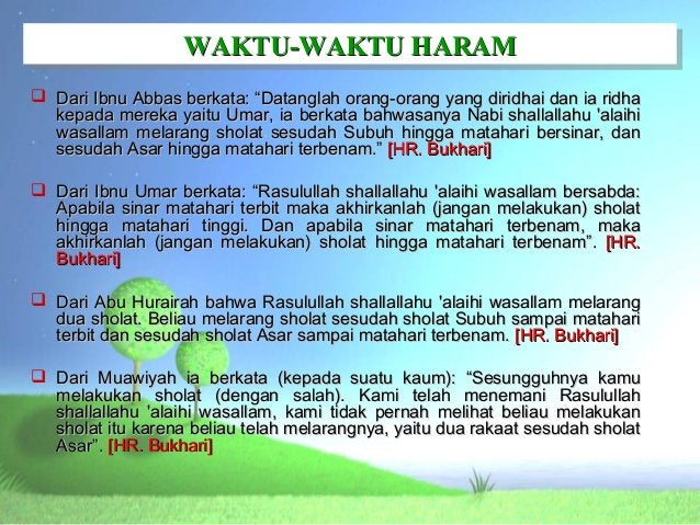 "WAKTU-WAKTU HARAM                   WAKTU-WAKTU HARAM Dari Ibnu Abbas berkata: ""Datanglah orang-orang yang diridhai dan i..."