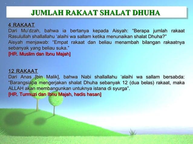 """JUMLAH RAKAAT SHALAT DHUHA         JUMLAH RAKAAT SHALAT DHUHA4 RAKAATDari Mu'dzah, bahwa ia bertanya kepada Aisyah: """"Berap..."""