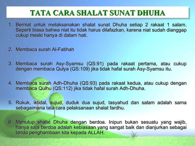 TATA CARA SHALAT SUNAT DHUHA         TATA CARA SHALAT SUNAT DHUHA1. Berniat untuk melaksanakan shalat sunat Dhuha setiap 2...