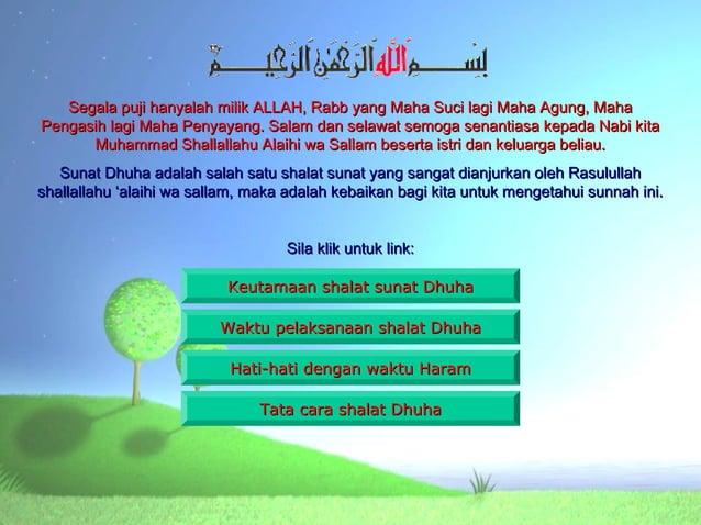 Segala puji hanyalah milik ALLAH, Rabb yang Maha Suci lagi Maha Agung, MahaPengasih lagi Maha Penyayang. Salam dan selawat...
