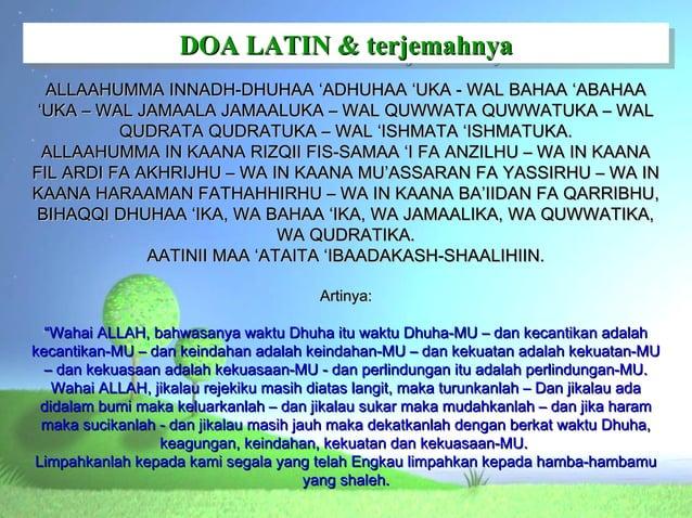 DOA LATIN & terjemahnya                    DOA LATIN & terjemahnya  ALLAAHUMMA INNADH-DHUHAA 'ADHUHAA 'UKA - WAL BAHAA 'AB...